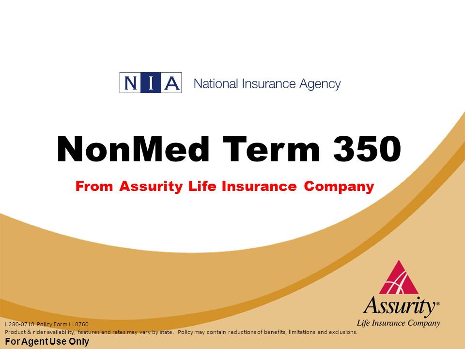 FOR AGENT USE ONLY NonMed Term 350 For Agent Use Only H280-0710.
