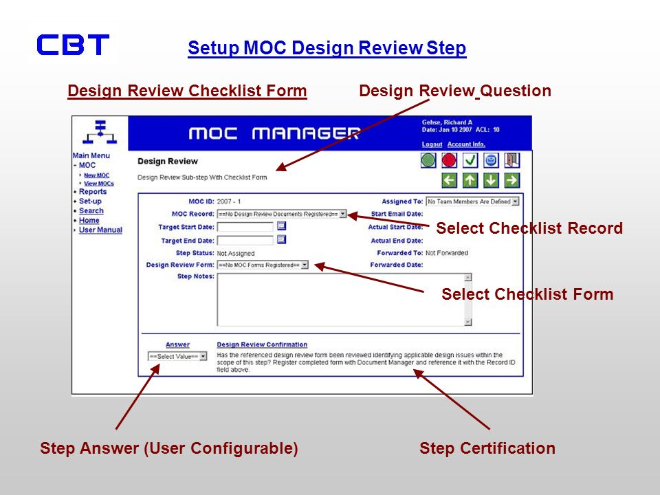 Setup MOC Design Review Step Step CertificationStep Answer (User Configurable) Design Review Checklist Form Select Checklist Form Select Checklist Record Design Review Question