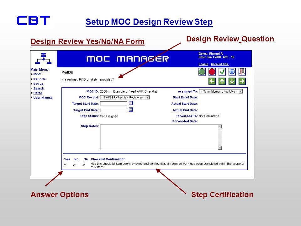 Setup MOC Design Review Step Design Review Yes/No/NA Form Design Review Question Answer OptionsStep Certification