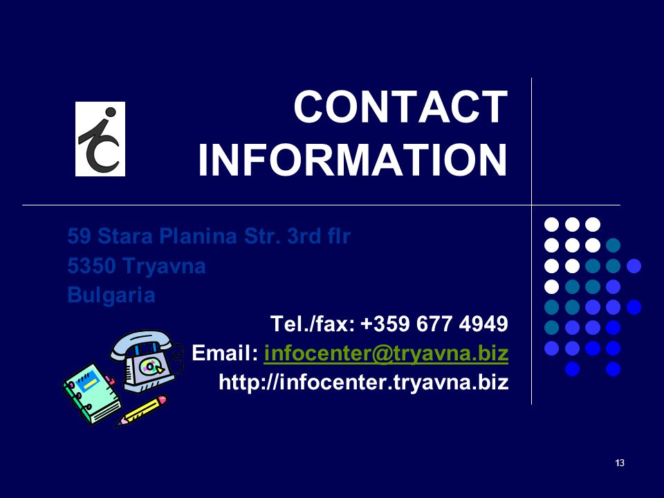13 CONTACT INFORMATION 59 Stara Planina Str.