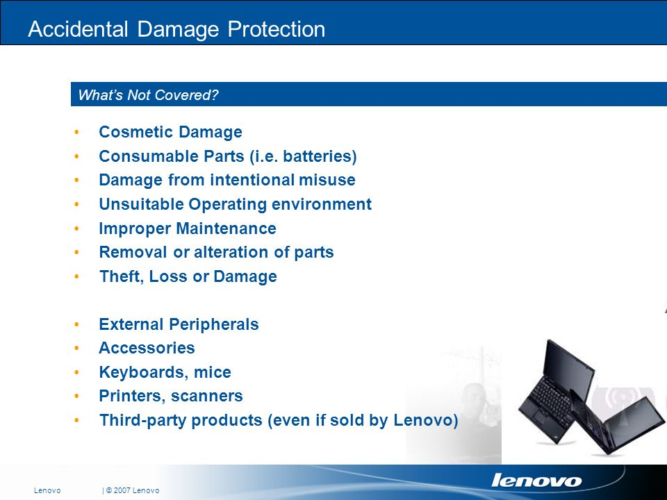 | © 2007 LenovoLenovo Cosmetic Damage Consumable Parts (i.e.