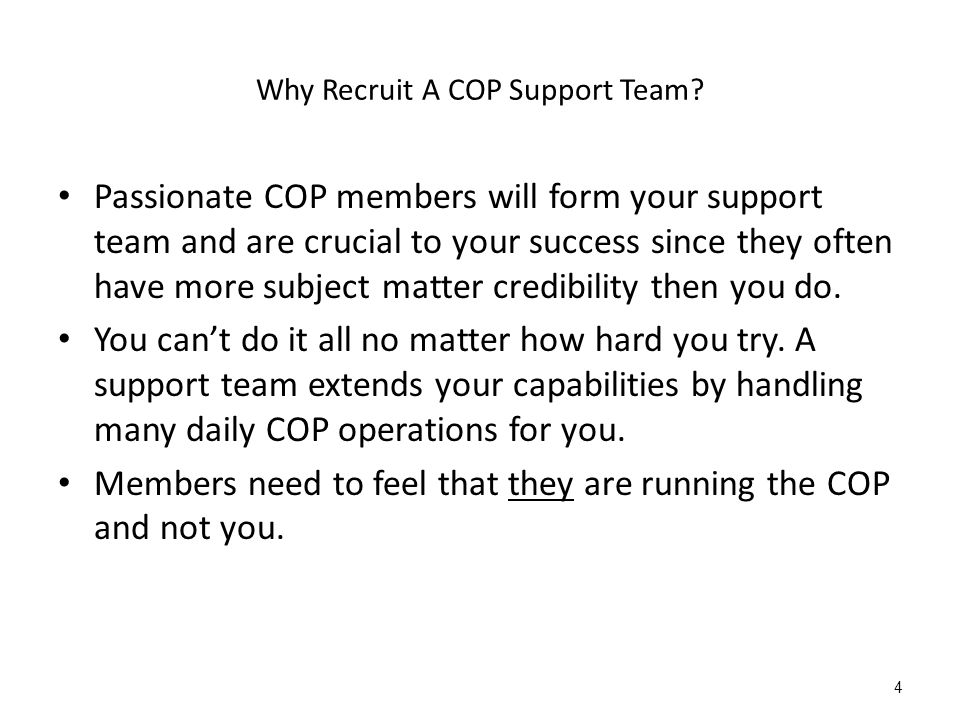 Why Recruit A COP Support Team.