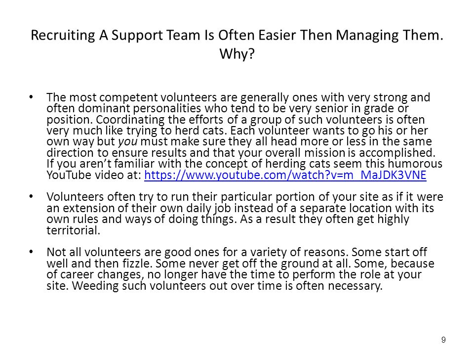 Recruiting A Support Team Is Often Easier Then Managing Them.