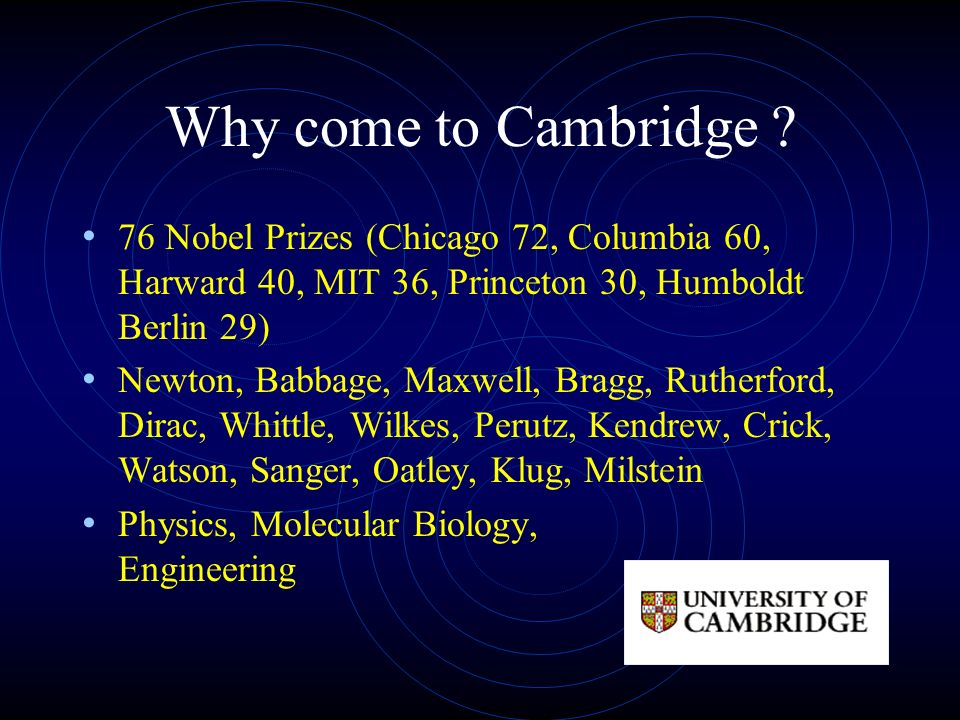 Why come to Cambridge .