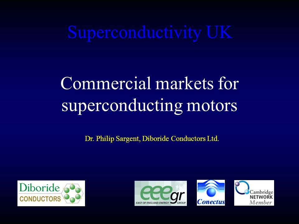 Superconductivity UK Dr. Philip Sargent, Diboride Conductors Ltd.