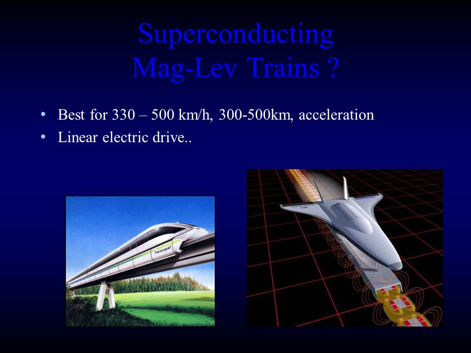 Superconducting Mag-Lev Trains .