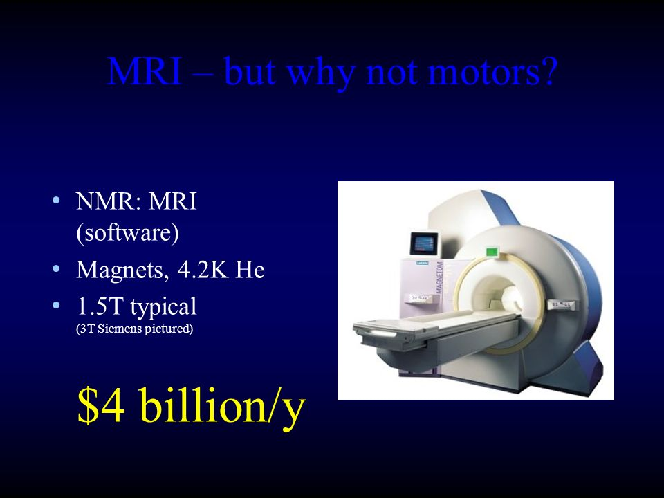 MRI – but why not motors.