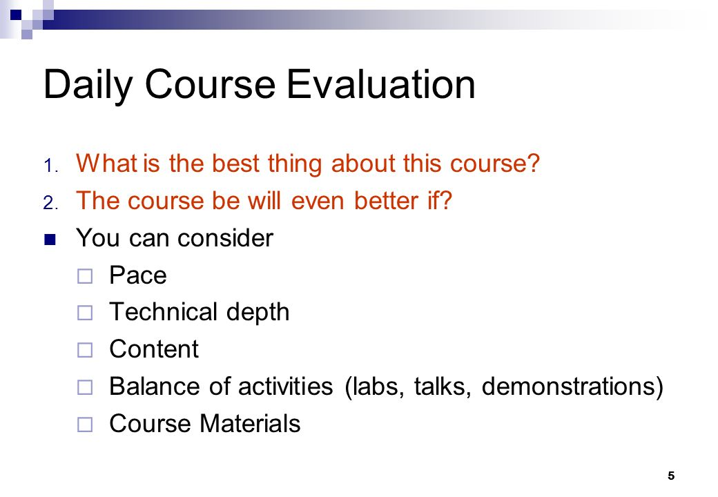 5 Daily Course Evaluation 1. What is the best thing about this course.