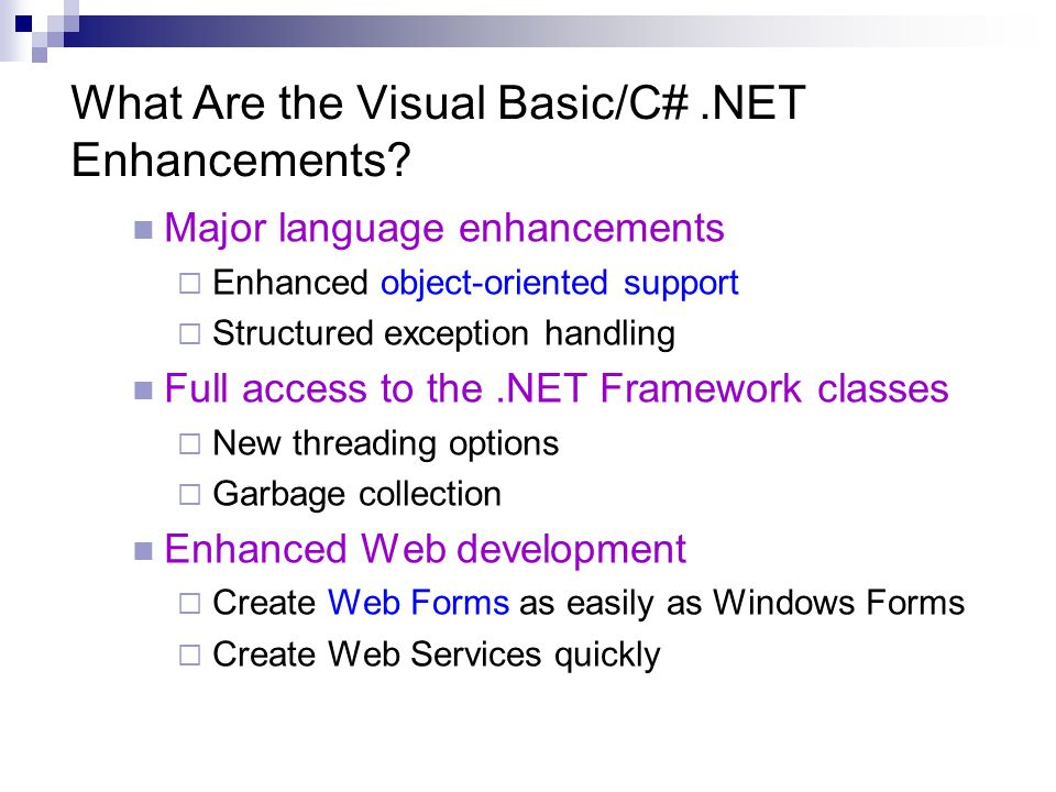 What Are the Visual Basic/C#.NET Enhancements.