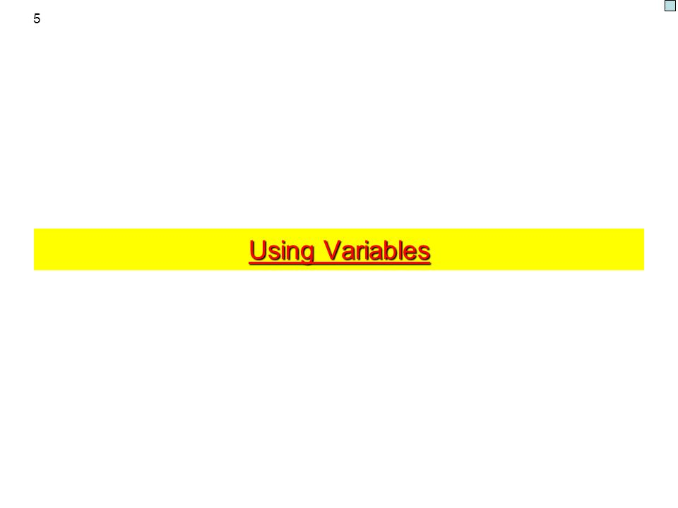 5 Using Variables