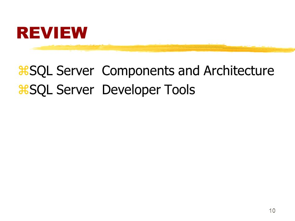 10 REVIEW zSQL Server Components and Architecture zSQL Server Developer Tools