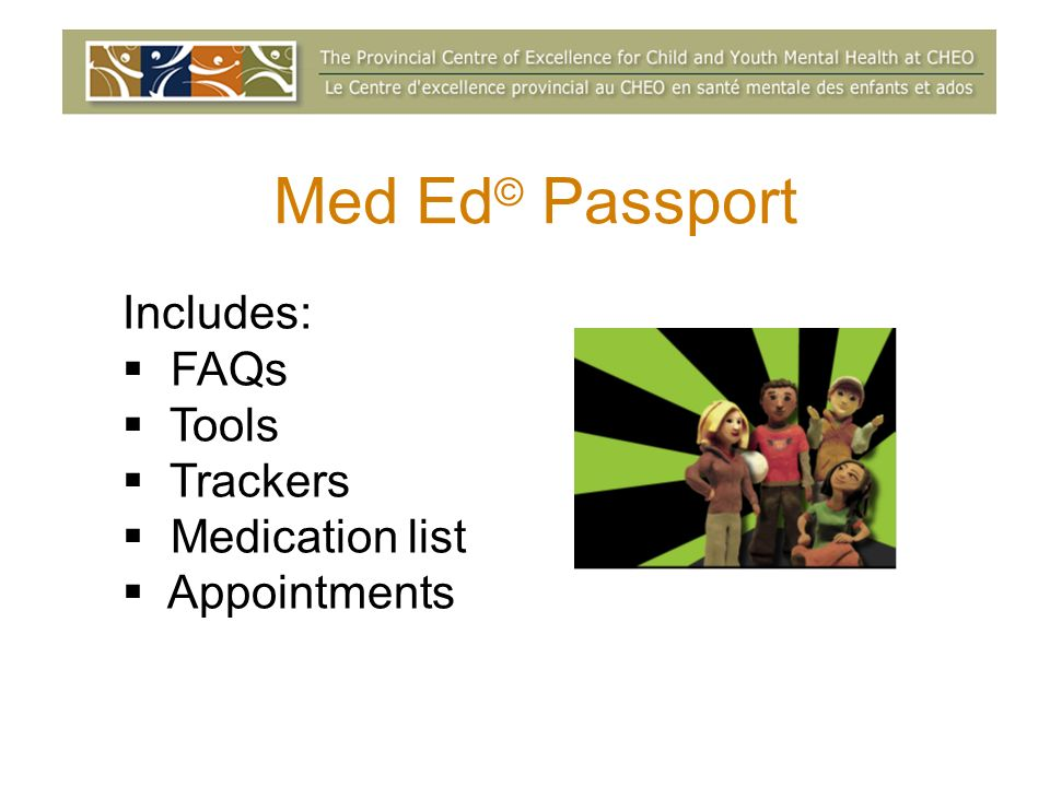 Med Ed © Passport Includes: FAQs Tools Trackers Medication list Appointments