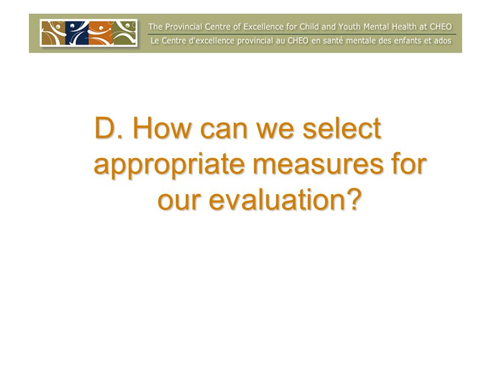 D. How can we select appropriate measures for our evaluation