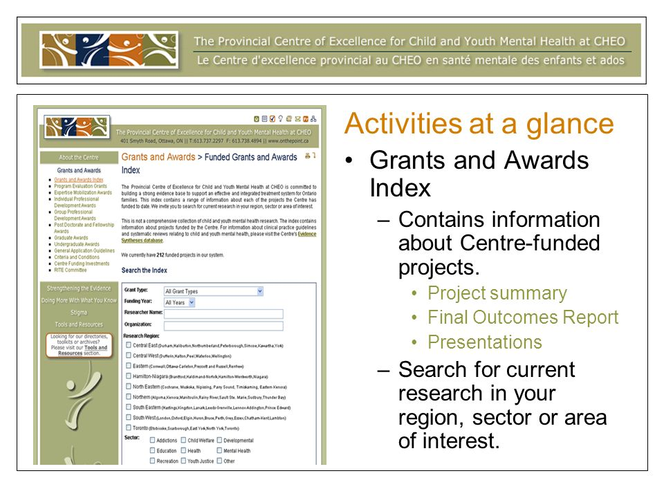 Activities at a glance Grants and Awards Index –Contains information about Centre-funded projects.