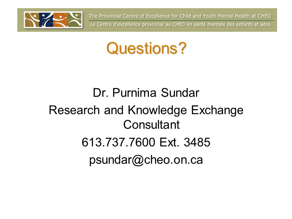 Questions. Dr. Purnima Sundar Research and Knowledge Exchange Consultant Ext.