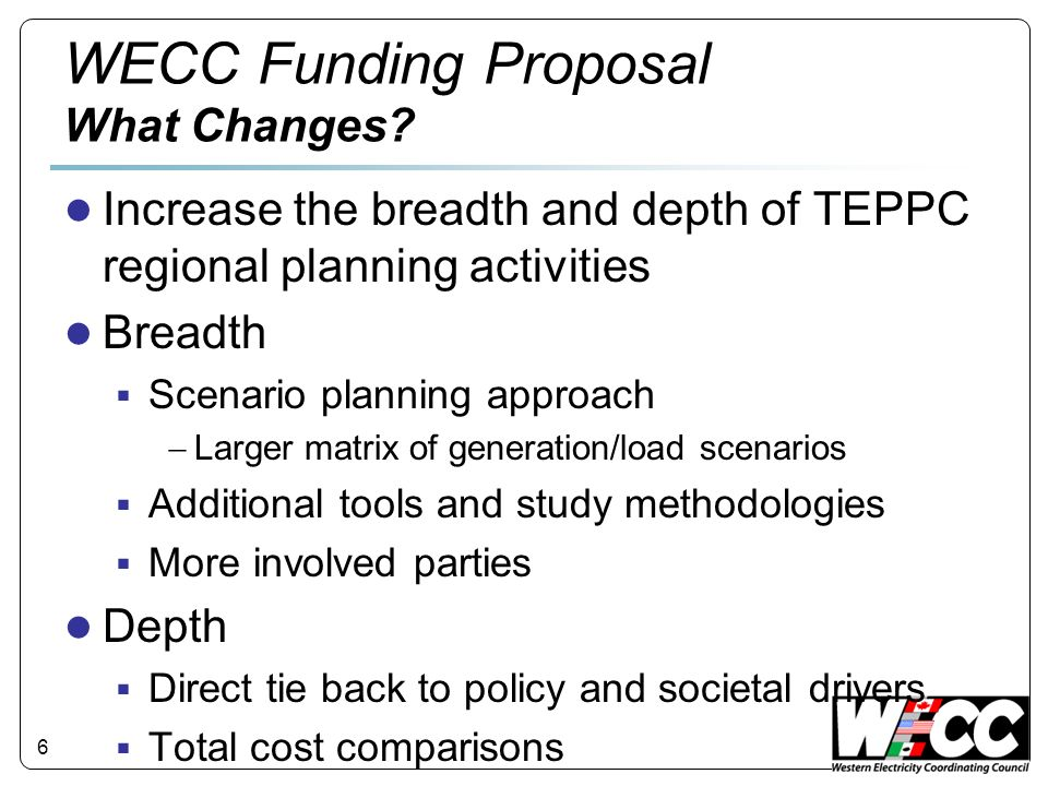 6 WECC Funding Proposal What Changes.