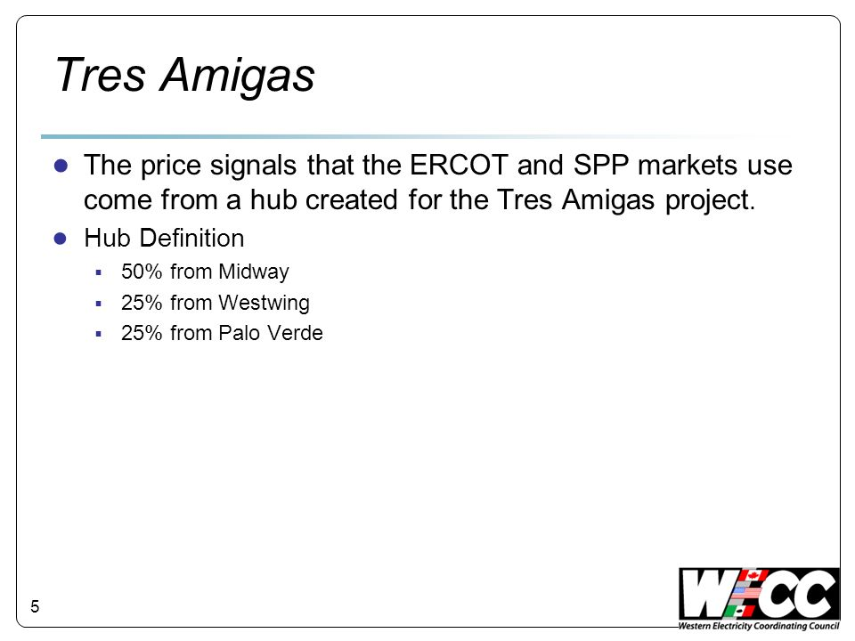 Tres Amigas The price signals that the ERCOT and SPP markets use come from a hub created for the Tres Amigas project.