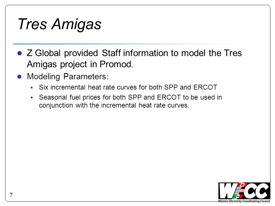 Tres Amigas Z Global provided Staff information to model the Tres Amigas project in Promod.