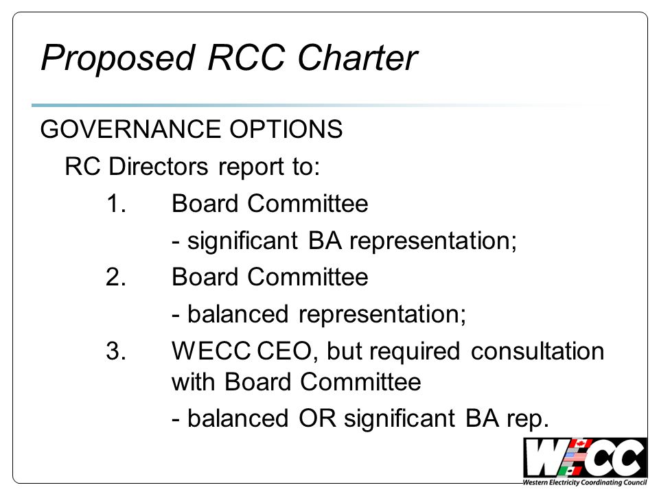 Proposed RCC Charter GOVERNANCE OPTIONS RC Directors report to: 1.