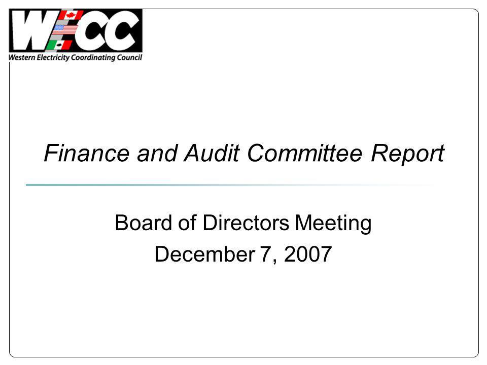 Finance and Audit Committee Report Board of Directors Meeting December 7, 2007