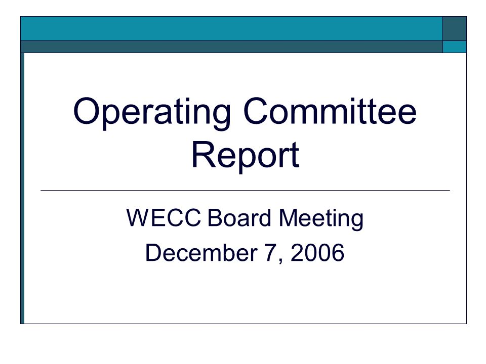 Operating Committee Report WECC Board Meeting December 7, 2006