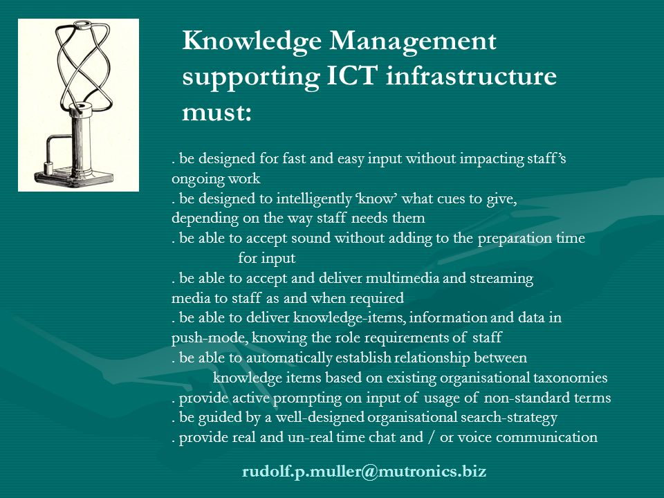 Knowledge Management supporting ICT infrastructure must:.
