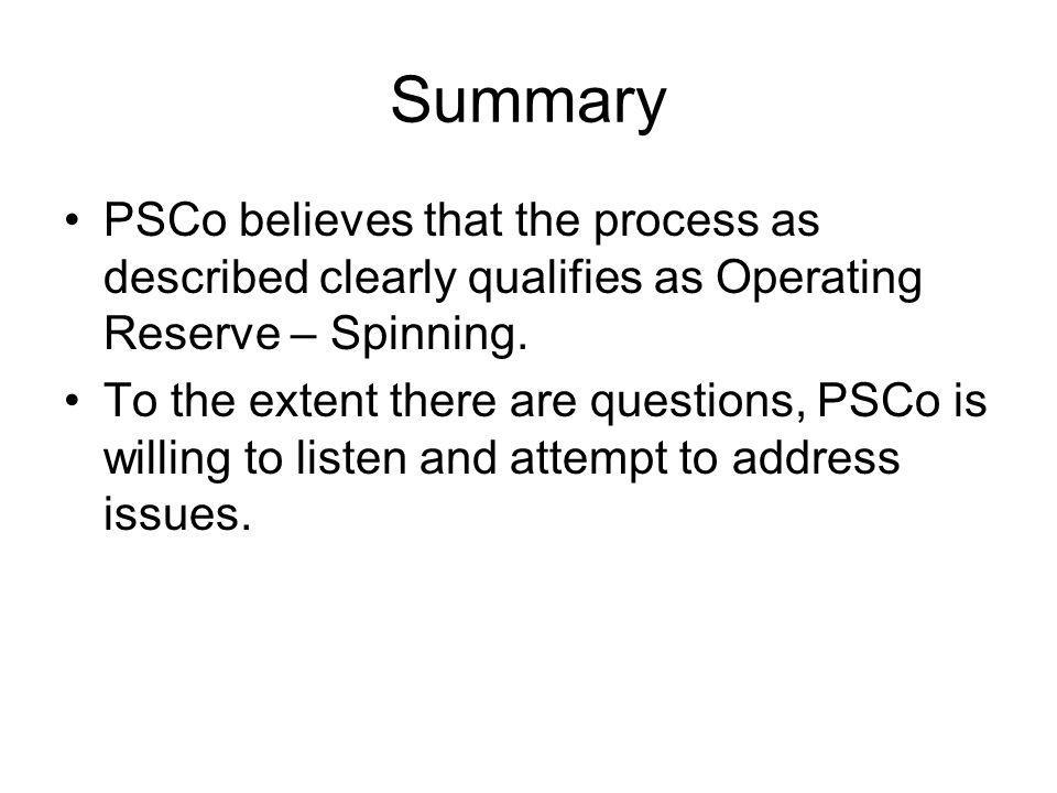 Summary PSCo believes that the process as described clearly qualifies as Operating Reserve – Spinning.