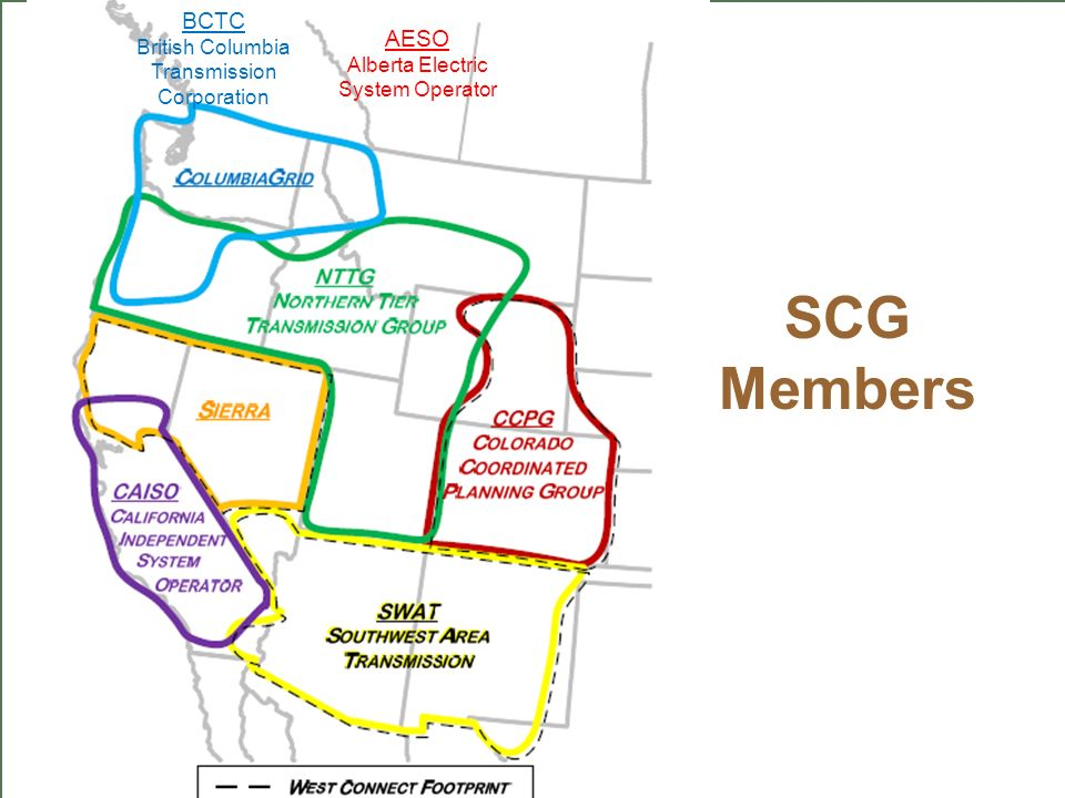 SCG Members AESO Alberta Electric System Operator BCTC British Columbia Transmission Corporation
