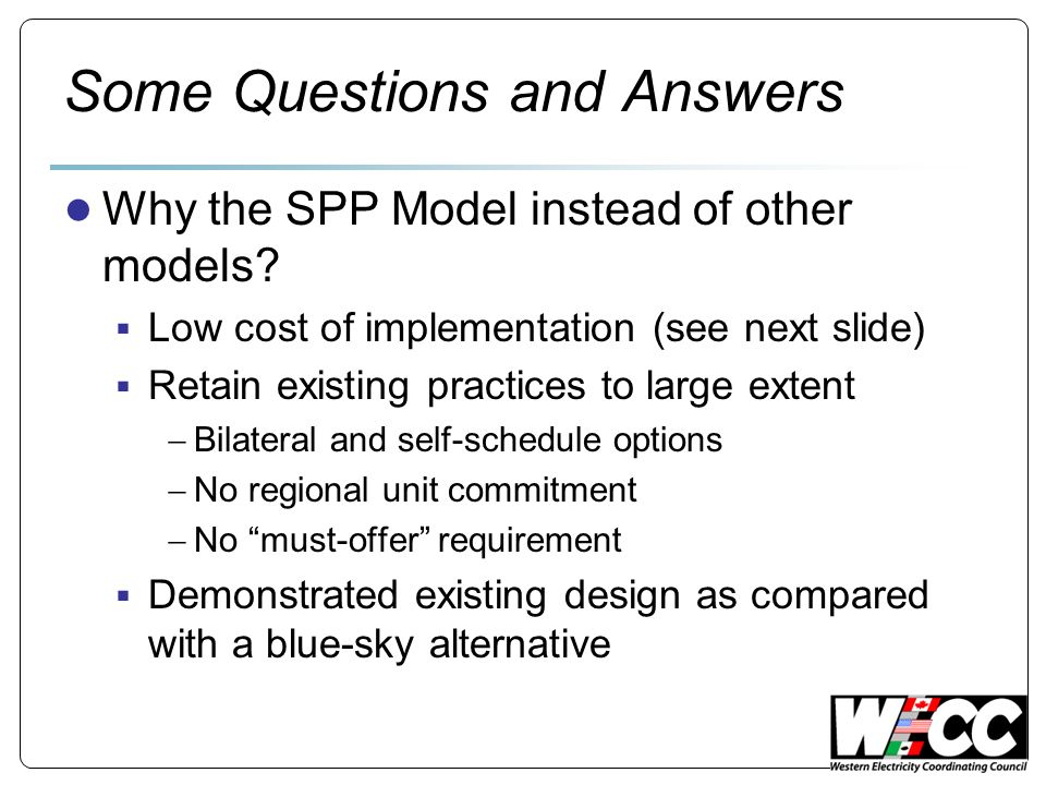 Some Questions and Answers Why the SPP Model instead of other models.