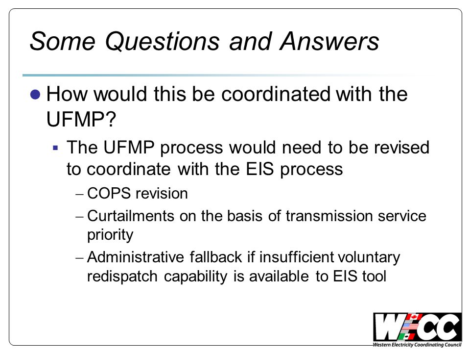 Some Questions and Answers How would this be coordinated with the UFMP.
