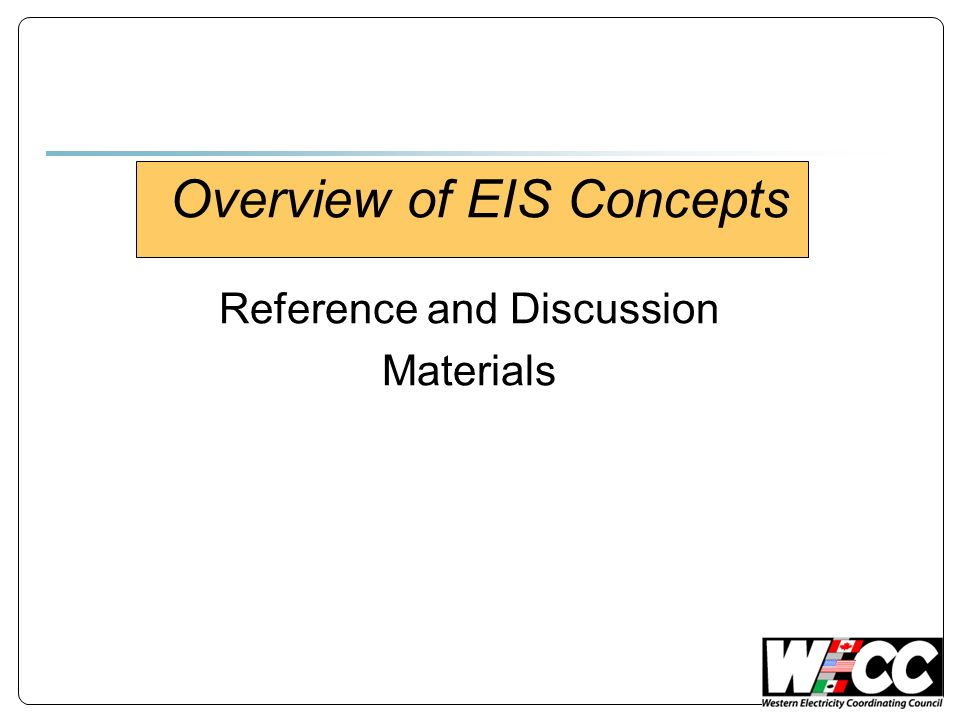 Reference and Discussion Materials Overview of EIS Concepts