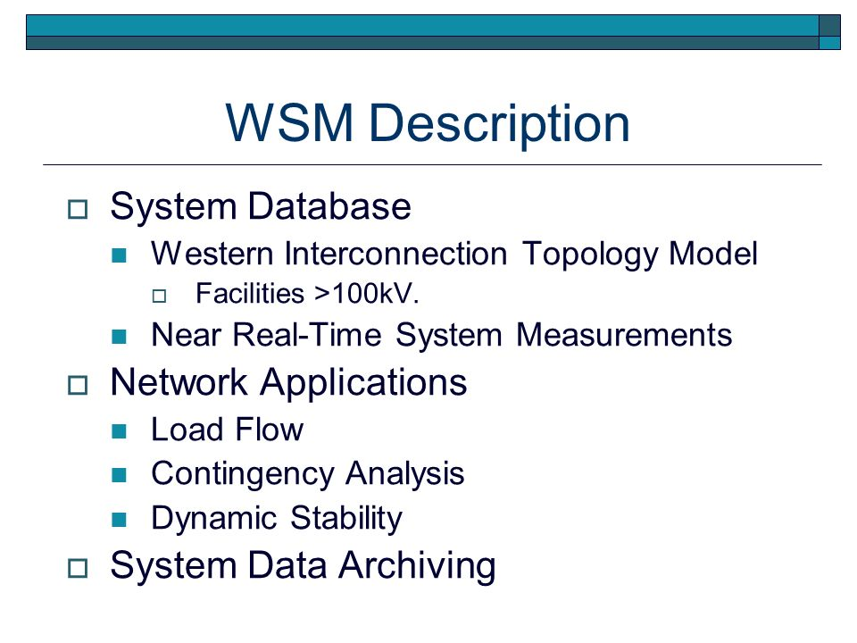 WSM Description System Database Western Interconnection Topology Model Facilities >100kV.