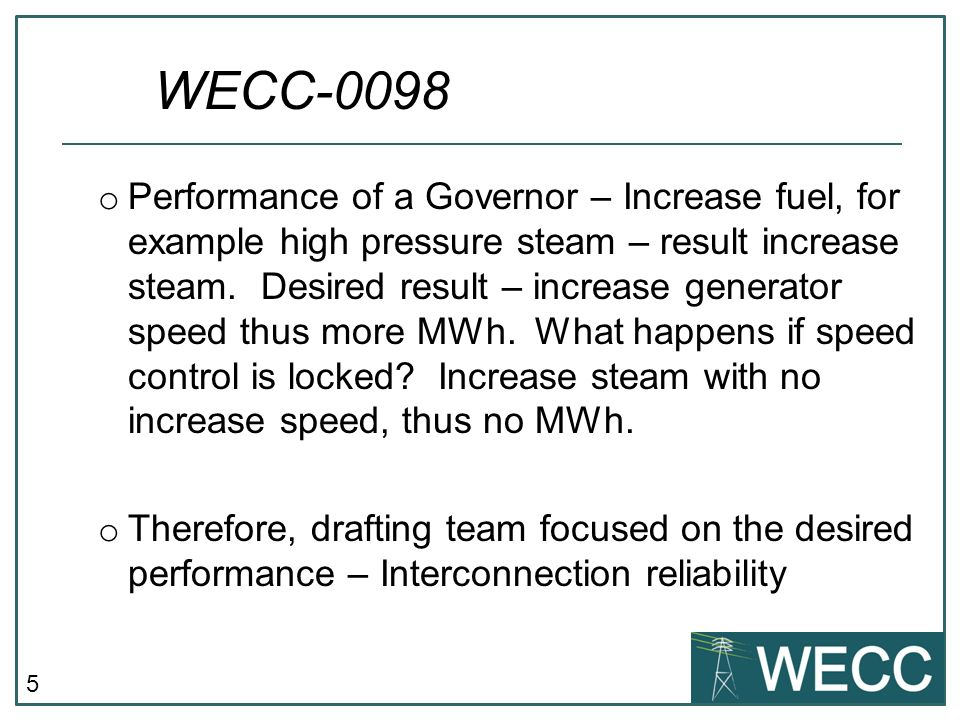 5 o Performance of a Governor – Increase fuel, for example high pressure steam – result increase steam.