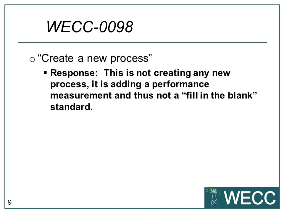 9 o Create a new process Response: This is not creating any new process, it is adding a performance measurement and thus not a fill in the blank standard.