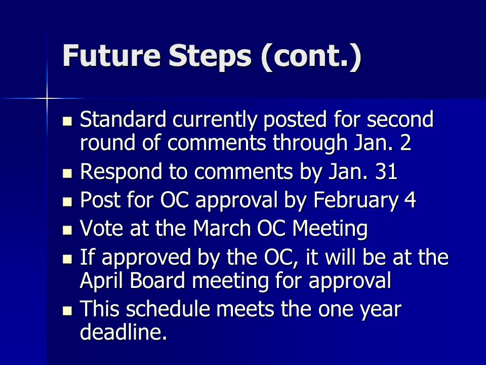 Future Steps (cont.) Standard currently posted for second round of comments through Jan.