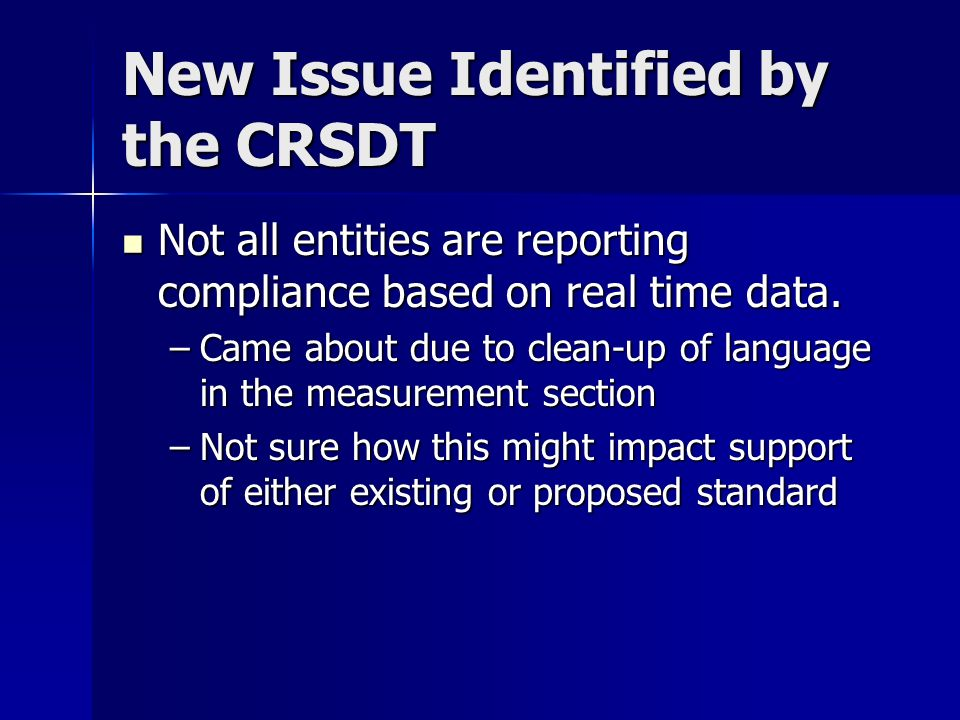 New Issue Identified by the CRSDT Not all entities are reporting compliance based on real time data.