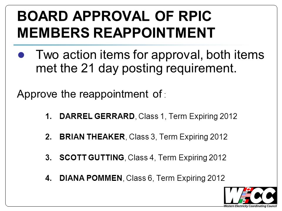 BOARD APPROVAL OF RPIC MEMBERS REAPPOINTMENT Two action items for approval, both items met the 21 day posting requirement.