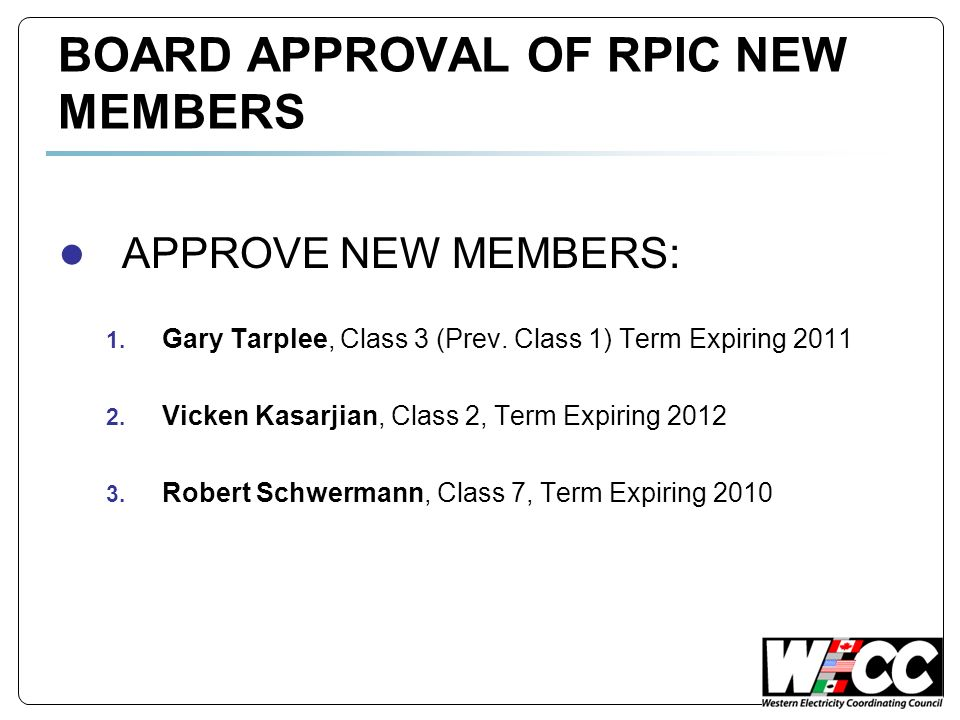 BOARD APPROVAL OF RPIC NEW MEMBERS APPROVE NEW MEMBERS: 1.