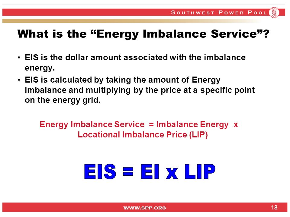 www.spp.org 18 What is the Energy Imbalance Service.