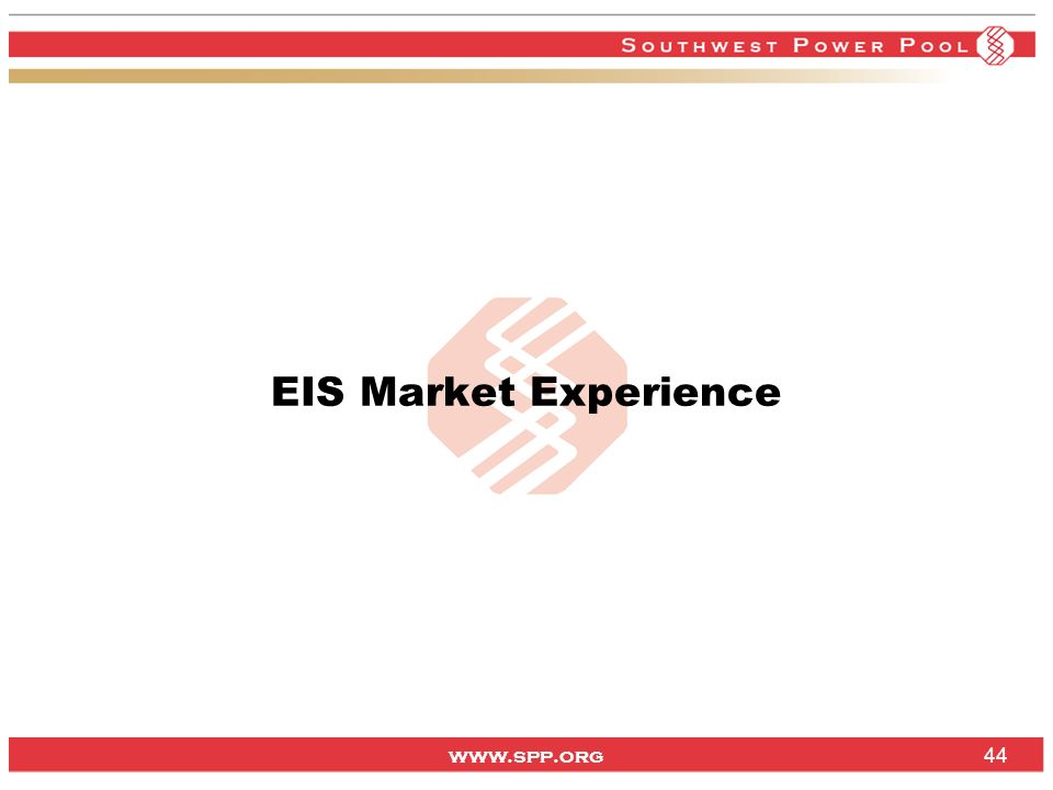 www.spp.org 44 EIS Market Experience