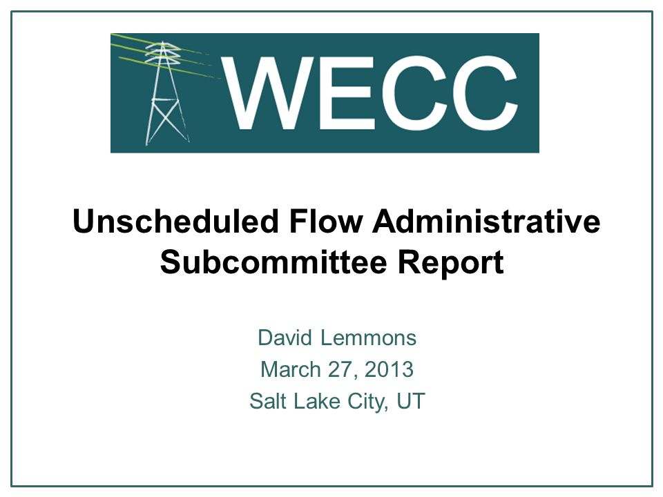 Unscheduled Flow Administrative Subcommittee Report David Lemmons March 27, 2013 Salt Lake City, UT