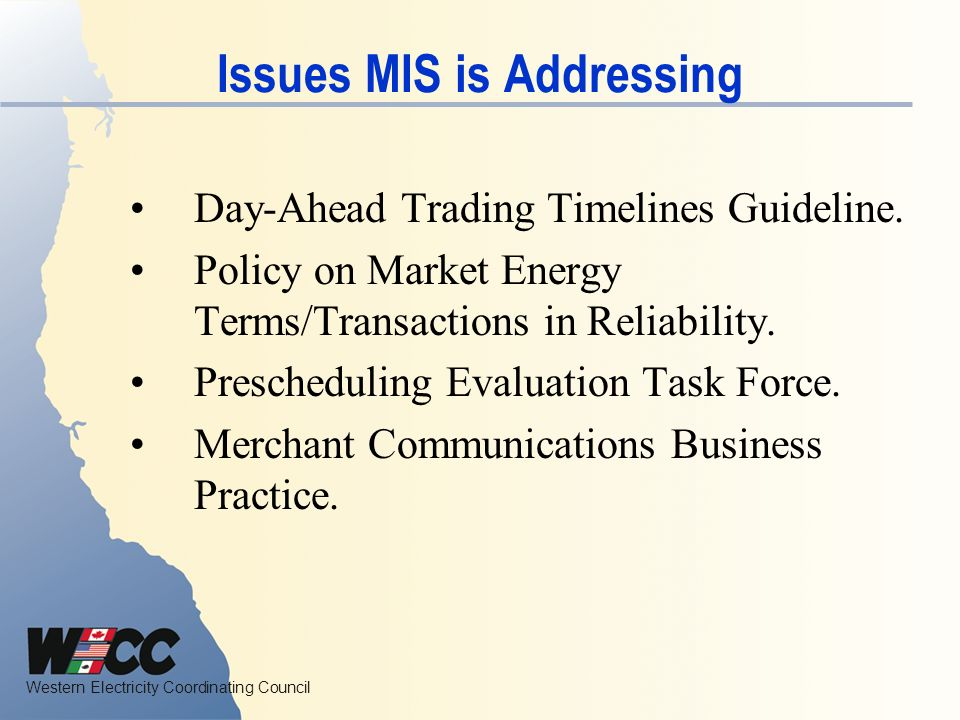 Western Electricity Coordinating Council Issues MIS is Addressing Day-Ahead Trading Timelines Guideline.