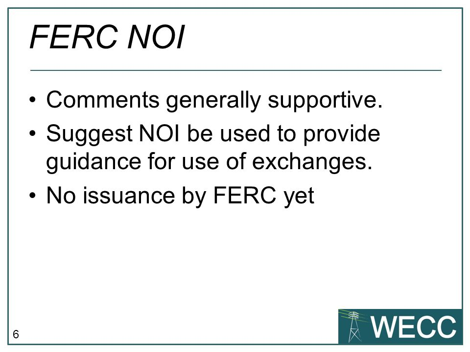 6 FERC NOI Comments generally supportive.