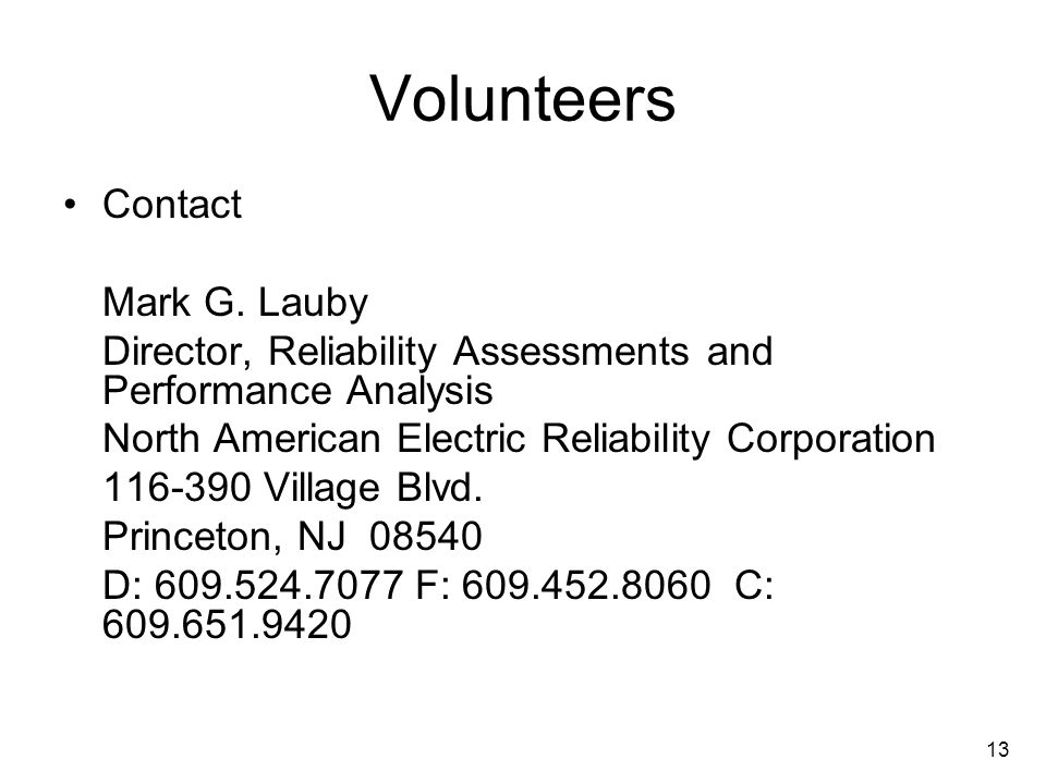 13 Volunteers Contact Mark G.