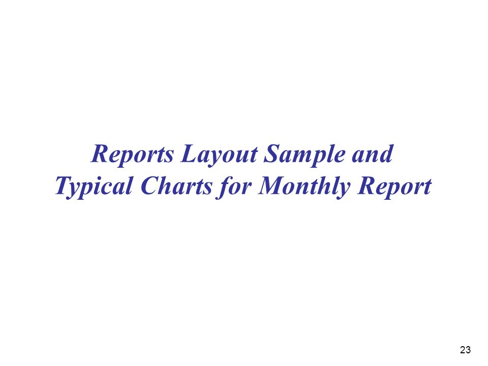 23 Reports Layout Sample and Typical Charts for Monthly Report