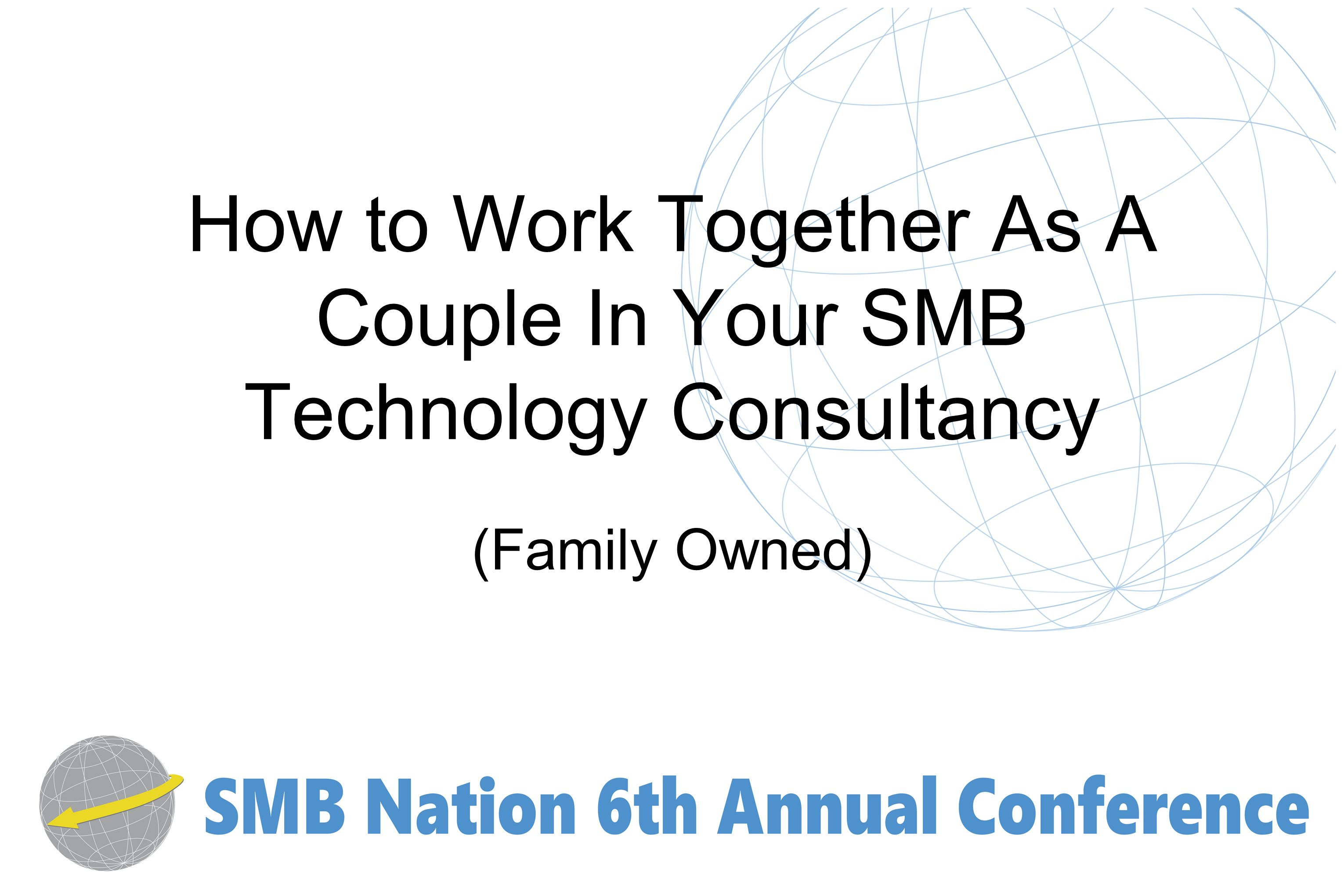 How to Work Together As A Couple In Your SMB Technology Consultancy (Family Owned)