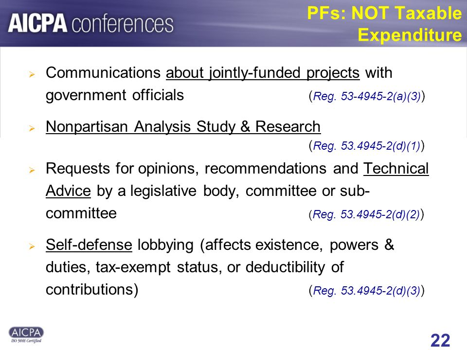 22 PFs: NOT Taxable Expenditure Communications about jointly-funded projects with government officials ( Reg.