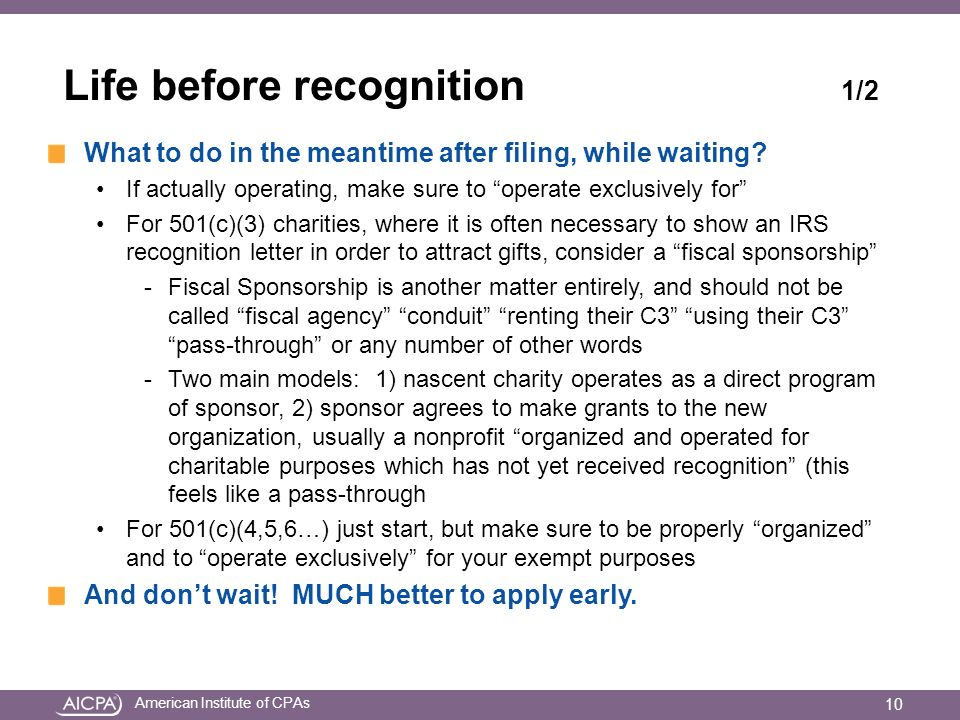 American Institute of CPAs Life before recognition 1/2 What to do in the meantime after filing, while waiting.