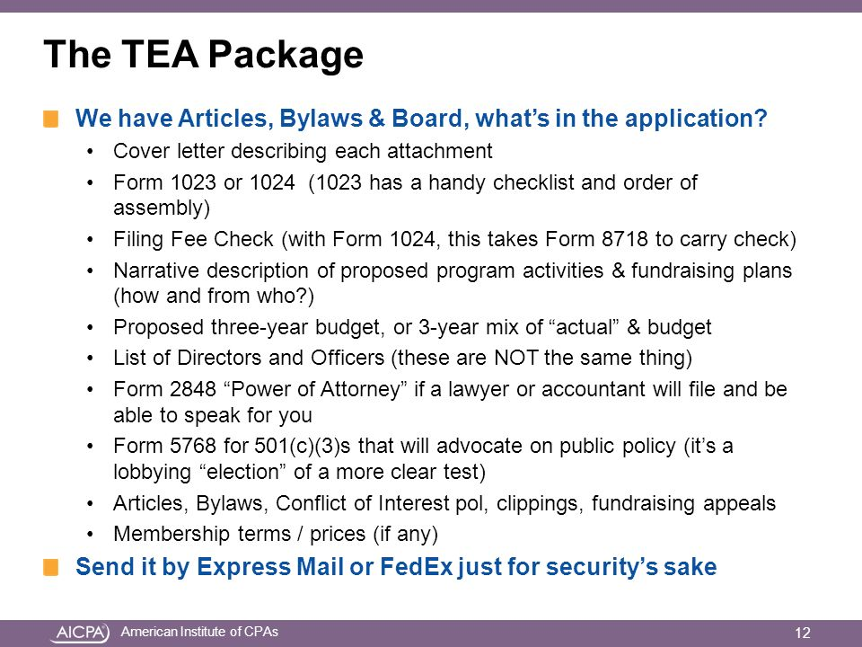 American Institute of CPAs The TEA Package We have Articles, Bylaws & Board, whats in the application.