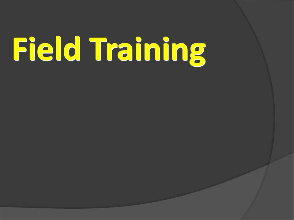 Field Training